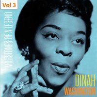 Milestones of a Legend - Dinah Washington, Vol. 3 — Dinah Washington