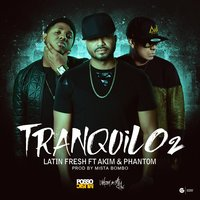 Tranquilo 2 — Phantom, Latin Fresh, Akim
