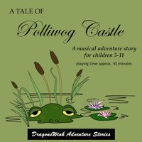 A Tale of Polliwog Castle — Dragonswink Adventure Stories