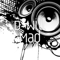 Mad — D-WiLL, Kam
