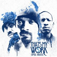 Snoop Dogg Presents: That's My Work Vol. 5 — Tha Dogg Pound