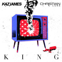 King — Kaz James, Christian Luke, Kaz, James, C, hristian Luke
