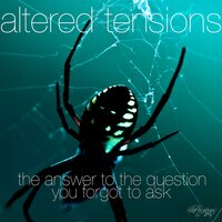 Altered Tensions (The Answer to the Question You Forgot to Ask) — Matt Lange