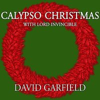 Calypso Christmas with Lord Invincible — David Garfield, Pat Murphy