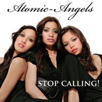 Stop Calling — Atomic-Angels