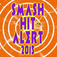 Smash Hit Alert! 2015, Vol. 3 — сборник