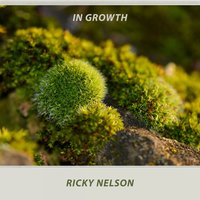In Growth — Ricky Nelson