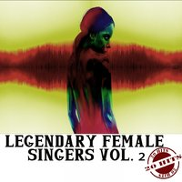 Legendary Female Singers Vol. 2 — сборник