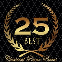 25 Best Classical Piano Pieces — Musica Para Estudiar Academy & Classical Study Music