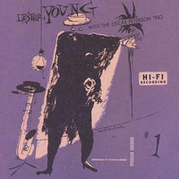 Lester Young With The Oscar Peterson Trio — Lester Young, Oscar Peterson Trio
