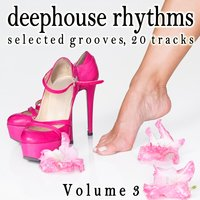 Deephouse Rhythms, Vol. 3 — сборник