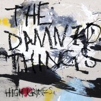 High Crimes — The Damned Things