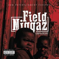 Field Niggaz — D Red, Pee Dot