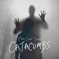 Catacombs — The Cold Seas