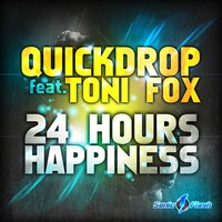 24 Hours Happiness — Quickdrop, Toni Fox