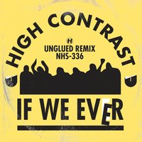 If We Ever — High Contrast