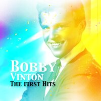 Bobby Vinton / The First Hits - — Bobby Vinton