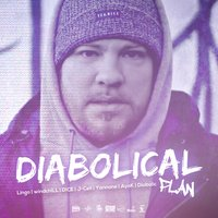 Diabolical Plan — Dice, Diabolic, Lingo, Windchill, Ayok, J-Cell