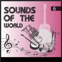 Sounds Of The World, Vol. 6 — сборник