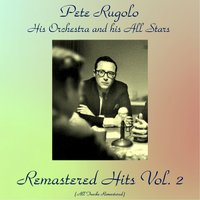 Remastered Hits Vol. 2 — Pete Rugolo, Pete Rugolo, His Orchestra and his All Stars, His Orchestra and his All Stars