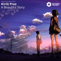 A Beautiful Story — Kirill Prez