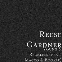 Young & Reckless — Bookie, Macco, Reese Gardner