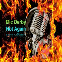Not Again — Mic Derby