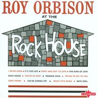 At the Rockhouse — Roy Orbison
