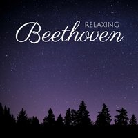 Beethoven - Classical Music for Relaxation — Людвиг ван Бетховен