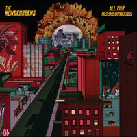 All Our Neighborhoods — The Mondegreens