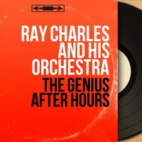 The Genius After Hours — Ray Charles And His Orchestra