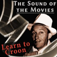 The Sound of the Movies: Bing Crosby — Paul Whitemann, Various Artists, Paul Whitemann