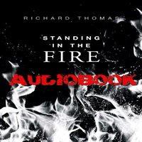 Standing in the Fire Audiobook — Richard Thomas