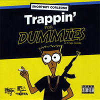 Trappin' for Dummies — Shortboy Corleone