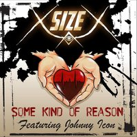 Some Kind of Reason — X-Size