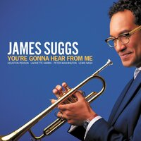 You're Gonna Hear From Me — James Suggs
