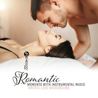 Romantic Moments with Instrumental Music: Tantric Love Background — сборник