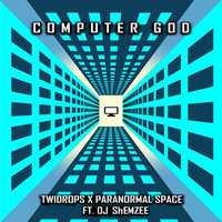 Computer God — ParaNormal SpacEE
