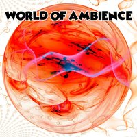 World Of Ambience — Ambient Forest, Ambient Rain, Ambiente