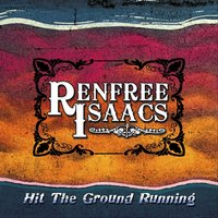 Hit the Ground Running — Renfree Isaacs