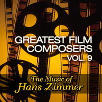 Greatest Film Composers Vol. 9 - The Music of Hans Zimmer — Movie Sounds Unlimited