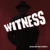 Witness - EP — Arnold McCuller