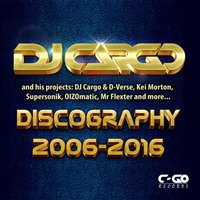 DJ Cargo and His Projects: Discography 2006-2016 — сборник