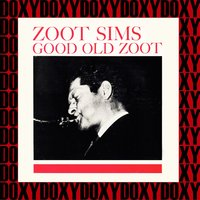 Good Old Zoot — Zoot Sims