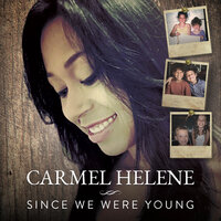 Since We Were Young — Carmel Helene