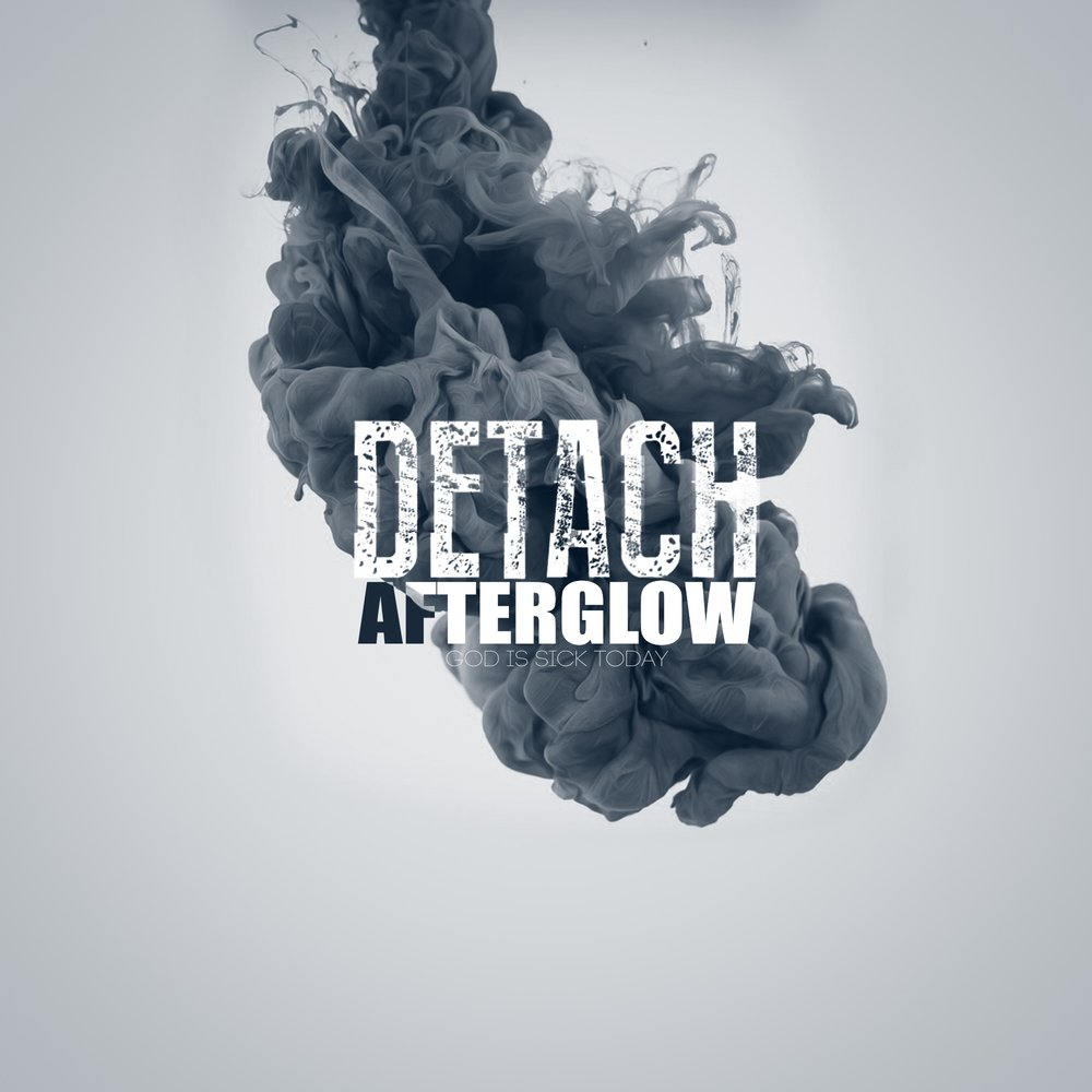 -deTach- - Afterglow (Single)