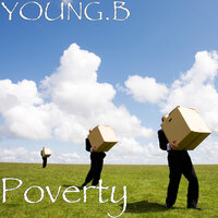 Poverty — YOUNG.B