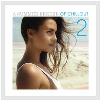 A Summer Breeze of Chillout, Vol. 2 — сборник