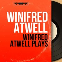 Winifred Atwell Plays — Winifred Atwell