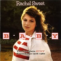 B-A-B-Y - The Complete Stiff Recordings — Rachel Sweet
